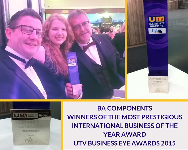 BA's successes for 2015 continue. UTVBE Award Winners for Best International Business. http://byba.co.uk/2015/11/30/the-awards-continue-for-ba-components