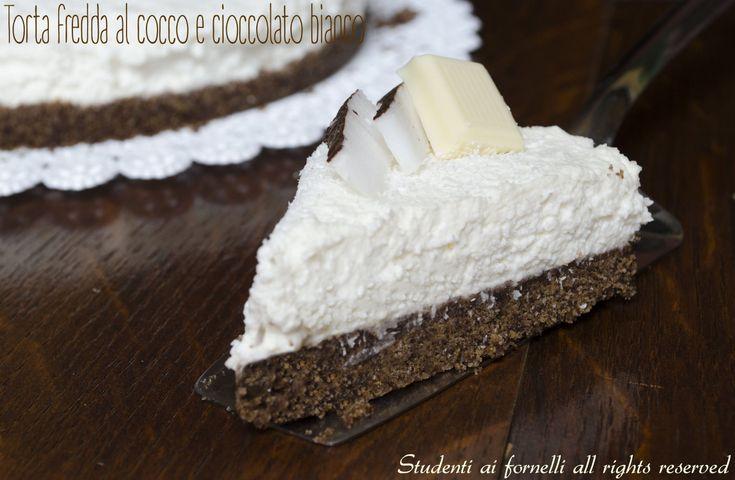 Torta fredda al cocco e cioccolato bianco  Misacchell'hopinnataduevolte