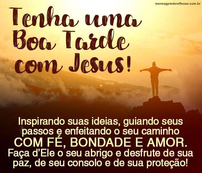 Boa Tarde Com Jesus Com Imagens Mensagem De Boa Tarde Tenha