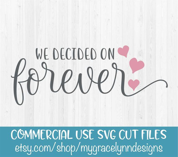 We Decided On Forever - SVG Cut File by MyGraceLynnDesigns on Etsy #wedding #svg #cutfile #weddingdecor #weddingsign #walldecal #weddingquote #cricut #silhouettecameo