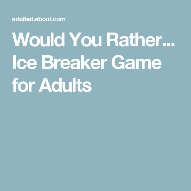 Would You Rather... Ice Breaker Game for Adults                              …