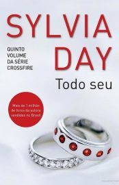 Baixar Livro Todo Seu - Crossfire Vol 05 - Sylvia Day em PDF, ePub e Mobi ou ler online