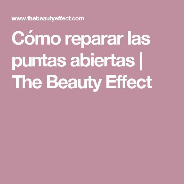 Cómo reparar las puntas abiertas | The Beauty Effect