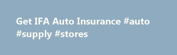 Get IFA Auto Insurance #auto #supply #stores http://auto.remmont.com/get-ifa-auto-insurance-auto-supply-stores/  #ifa auto insurance # Insurance Quotes IFA Auto Insurance Save Over 40% – Instant Auto Insurance Quotes IFA Insurance Company started doing business in New Jersey 35 years ago. The company now exclusively writes private passenger automobile insurance in that state as well as Pennsylvania. Over the years, there have been a number of major [...]Read More...The post Get IFA Auto…
