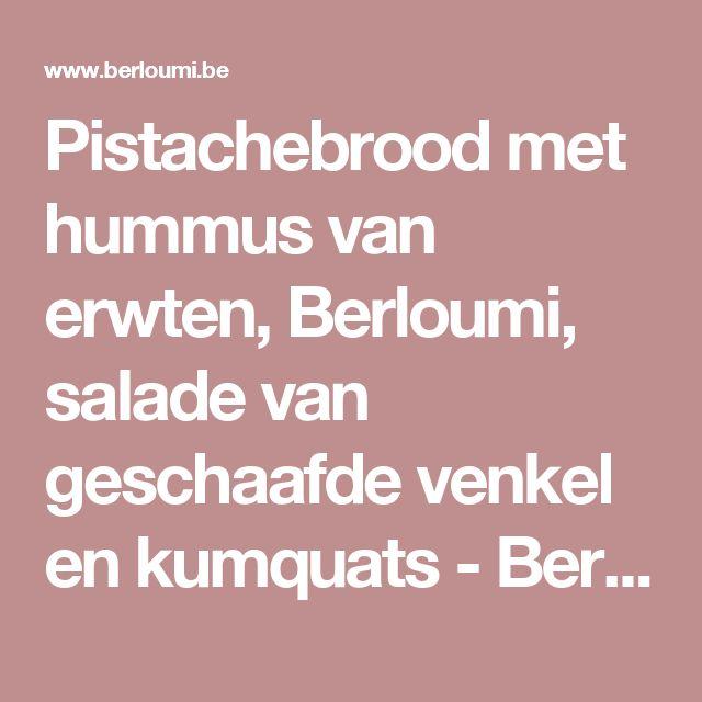 Pistachebrood met hummus van erwten, Berloumi, salade van geschaafde venkel en kumquats - Berloumi