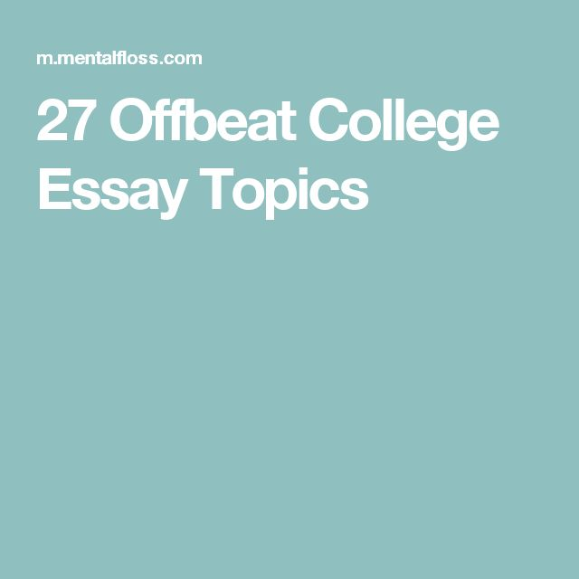 11 Offbeat College Essay Topics - image 9