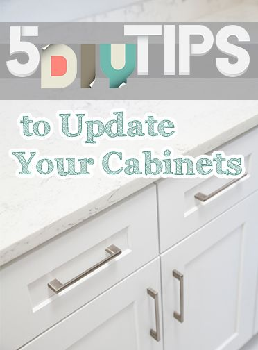 5 DIY Tips to Update Your Cabinets (1)