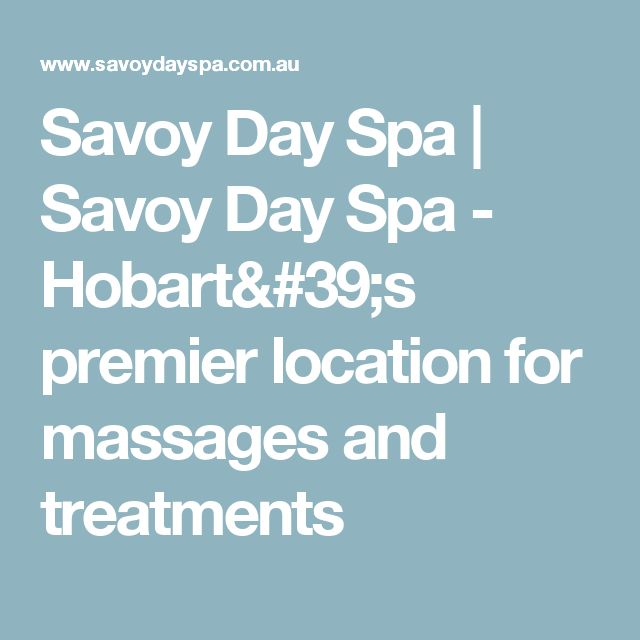 Savoy Day Spa | Savoy Day Spa - Hobart's premier location for massages and treatments