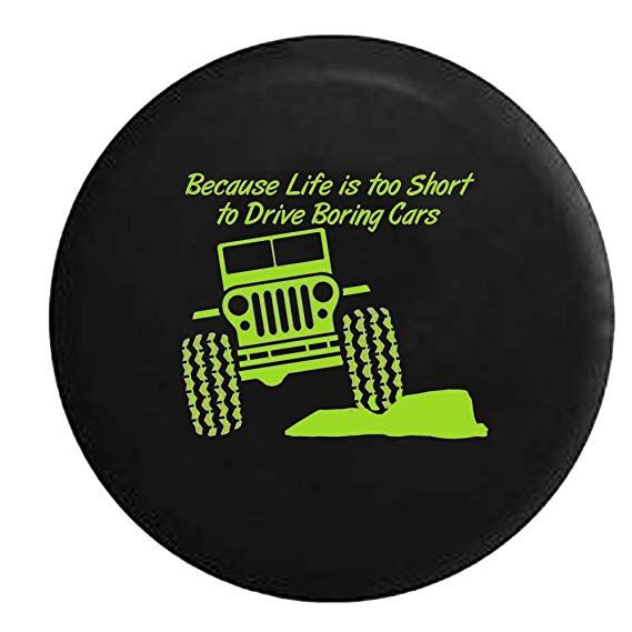 Lime Jeep Life Is Too Short To Drive Boring Cars Rock Climbing