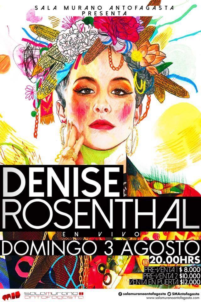 El 3 de agosto, Denise Rosenthal estará presentándose en vivo en Antofagasta.