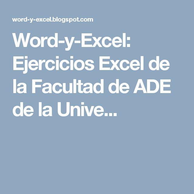 Word-y-Excel: Ejercicios Excel de la Facultad de ADE de la Unive...