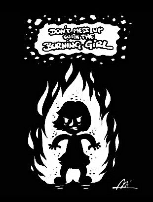 """Don't mess up with the Burning Girl"" by Ali del Rey"
