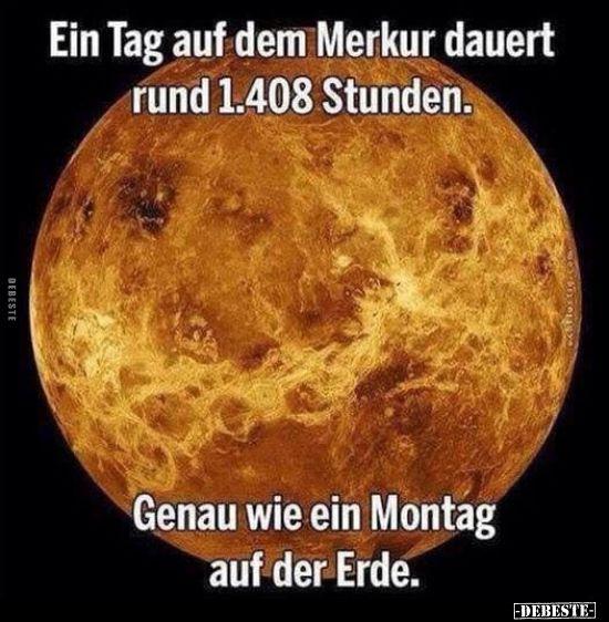 Ein Tag auf dem Merkur dauert rund 1.408 Stunden…..