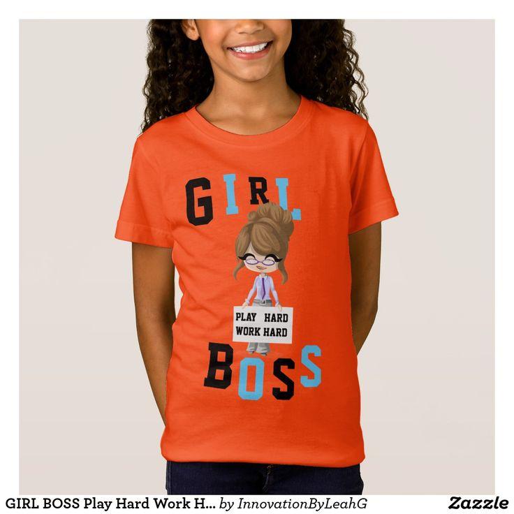 GIRL BOSS Play Hard Work Hard ADD NAME ON BACK T-Shirt