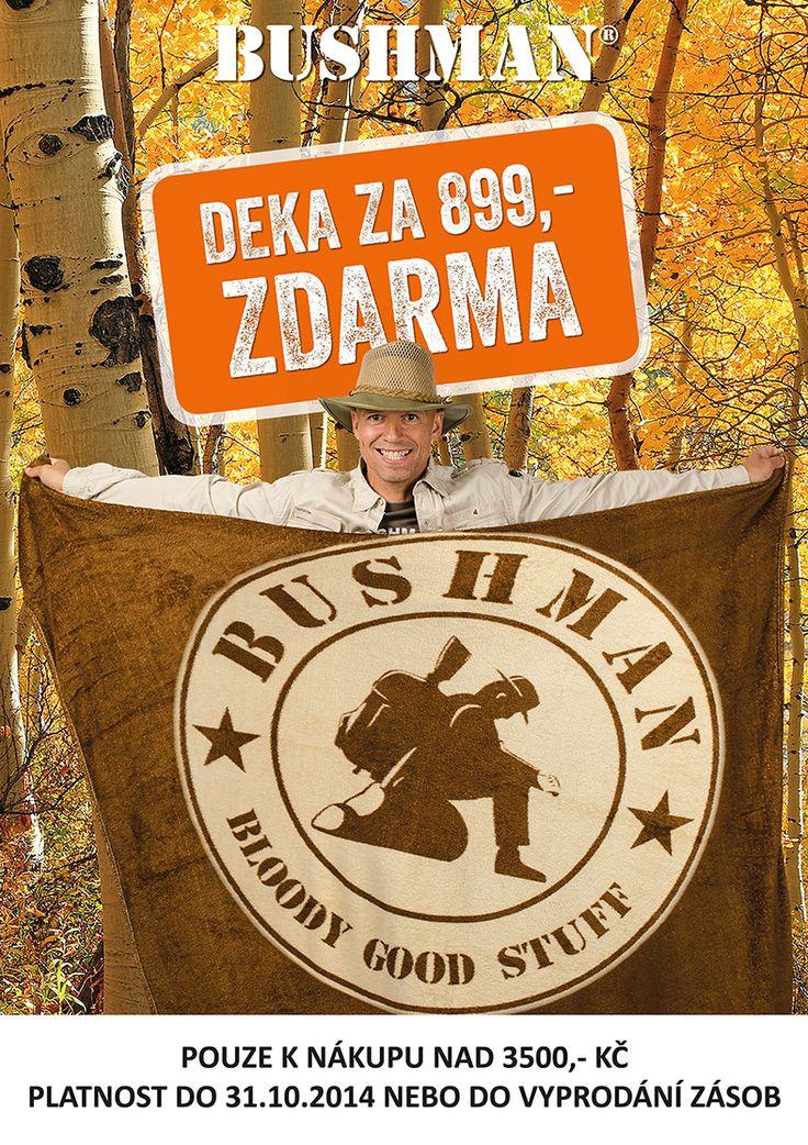 Do konce října získáte k nákupu nad 3500 korun v BUSHMAN deku zdarma. Tak hurá do toho!