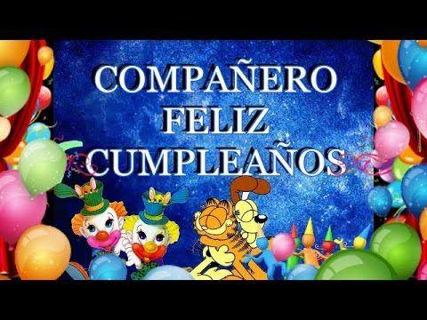 Compañero Feliz Cumpleaños - YouTube