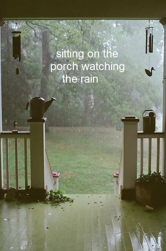 My front porch has become my favorite place to be when it rains.