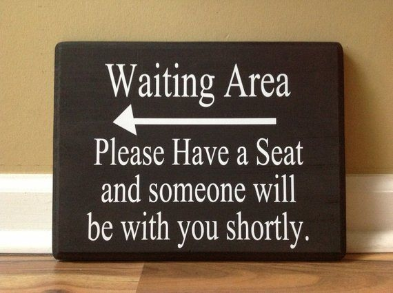 Waiting Area Sign Please Have A Seat And Someone Will Be With You