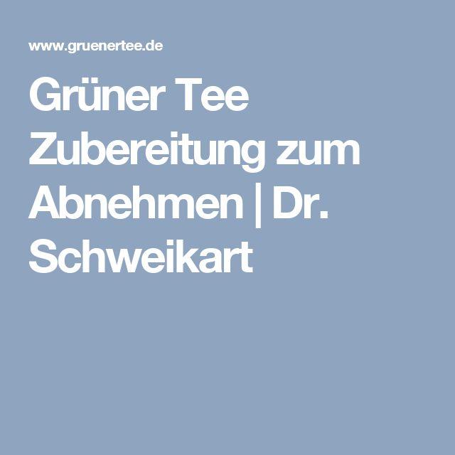 Grüner Tee Zubereitung zum Abnehmen | Dr. Schweikart