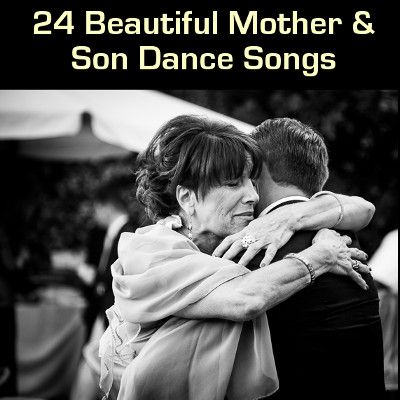 24 Songs for your Mother and Son Wedding Dance #weddingmusic #motherson #mothergroom