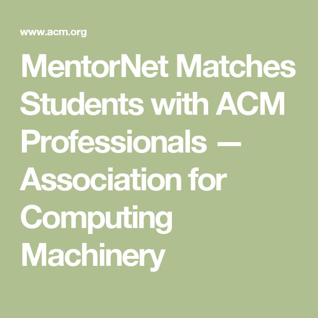 MentorNet Matches Students with ACM Professionals             —                  Association for Computing Machinery