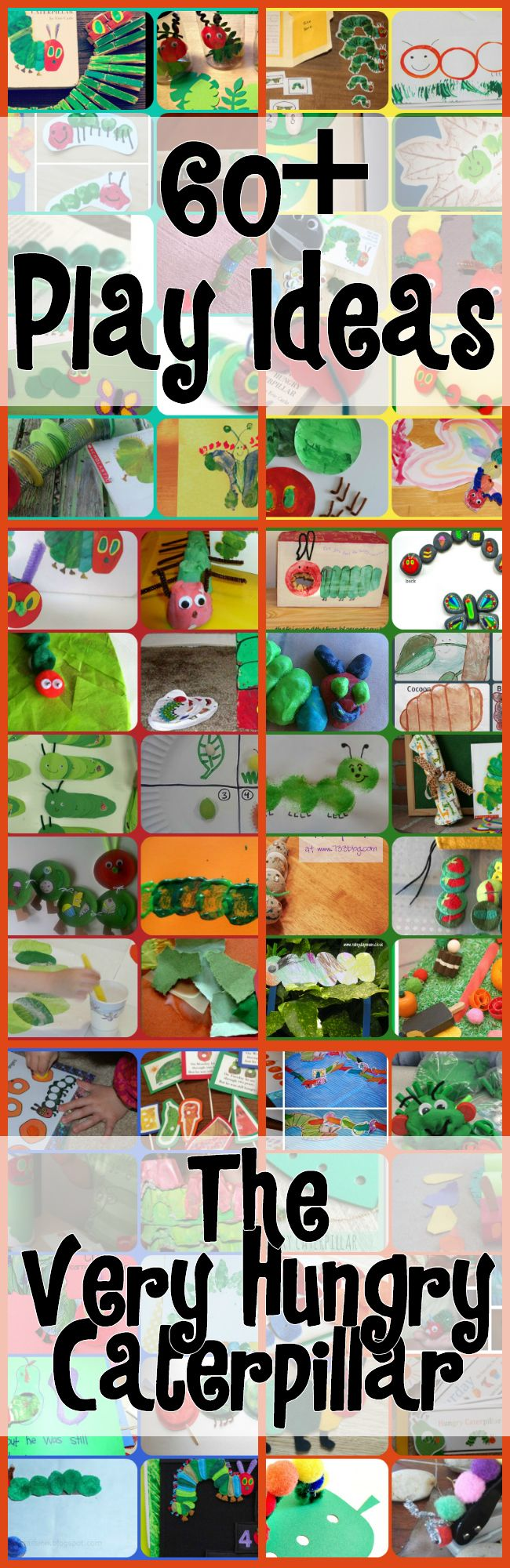 60+ Play Ideas Based On The Very Hungry Caterpillar // 60 ideas de juego basadas en el cuento del cienpiés