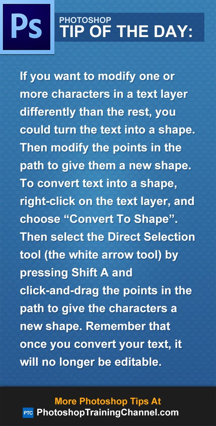 "If you want to modify one or more characters in a text layer differently than the rest, you could turn the text into a shape. Then modify the points in the path to give them a new shape. To convert text into a shape, right-click on the text layer, and choose ""Convert To Shape"". Then select the Direct Selection tool (the white arrow tool) by pressing Shift A and click-and-drag the points in the path to give the characters a new shape."