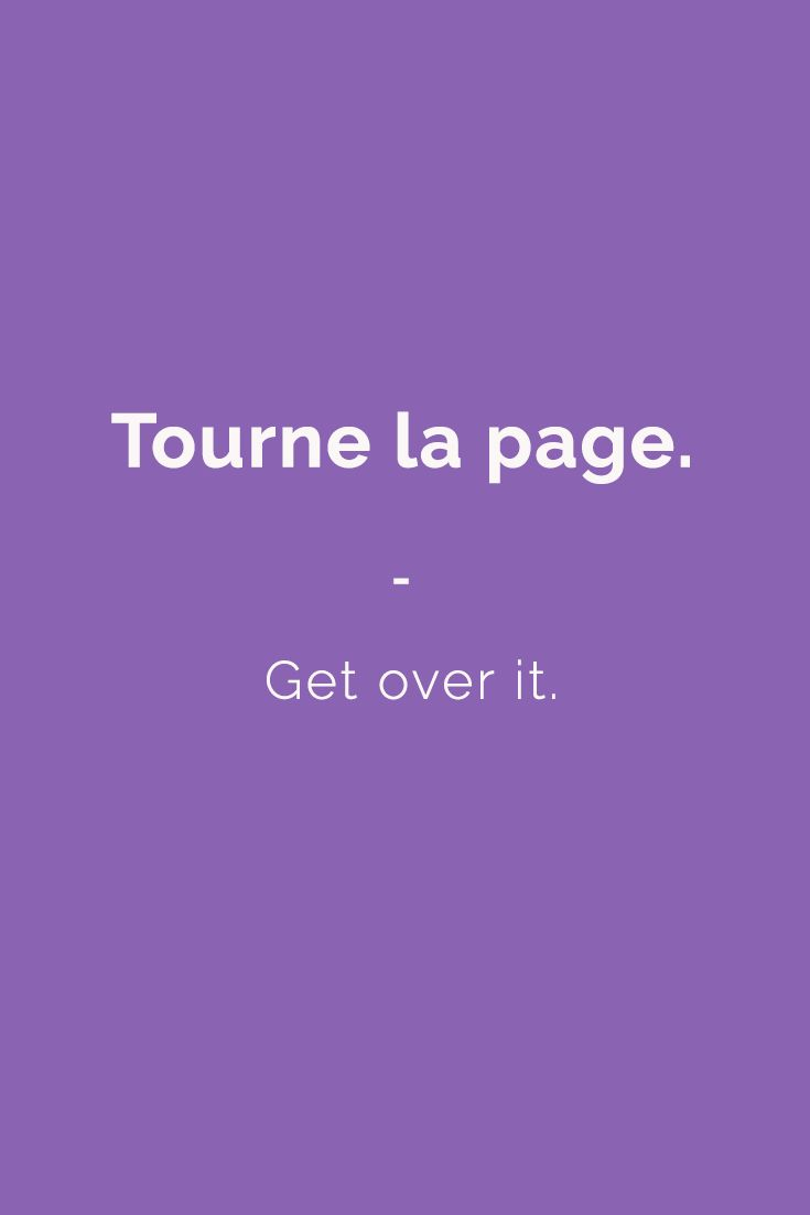 Tourne la page. - Get over it. | Find more Slang (with Audio!) in my book: ''Colloquial French'' - The most complete French Slang Ebook available. Learn more here: https://store.talkinfrench.com/product/french-slang-ebook/ Don't hesitate to share #french #slang #words