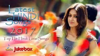 Latest Hindi Songs 2018 - Top Hit Hindi Songs 2018 - Bollywood Love Songs 2018 - Latest Songs