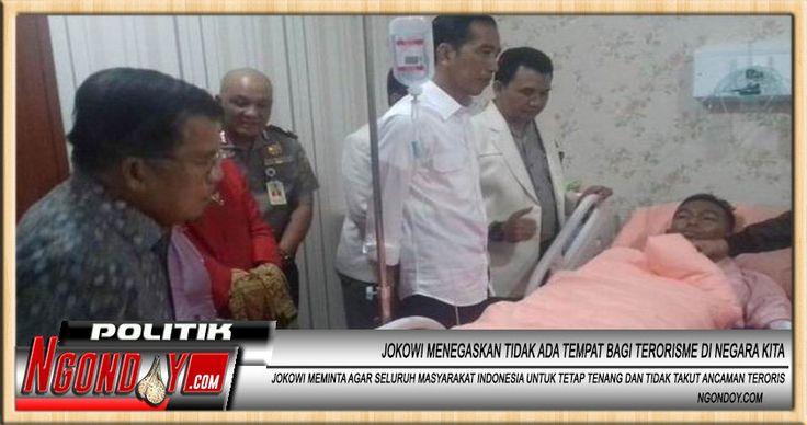Jokowi Menegaskan Bahwa Tidak Ada Tempat Bagi Terorisme di Negara Kita, dan juga menegaskan agar masyarakat Indonesia bersatu dalam melawan terorisme