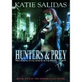 Hunters & Prey (Immortalis, Book 2) (Paperback)By Katie Salidas
