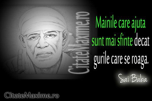 """""""Mainile care ajuta sunt mai sfinte decat cele care se roaga"""" #CitatImagine de Sai Baba Iti place acest #citat? ♥Distribuie♥ mai departe cat..."""