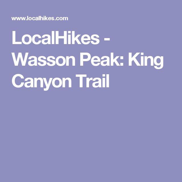 LocalHikes - Wasson Peak: King Canyon Trail