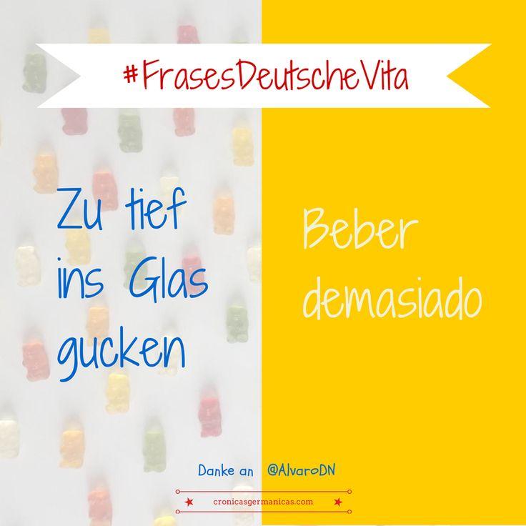 """Frases hechas""""en alemán #Deutsch #german #aleman > Zu tief ins Glas gucken"""