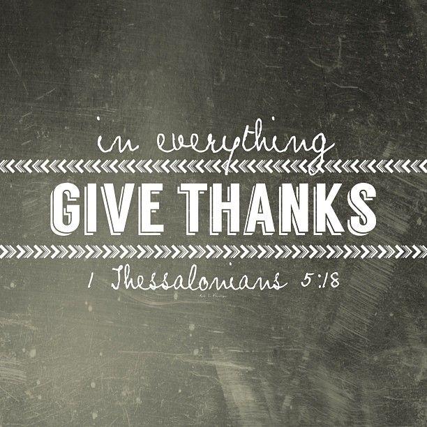 すべての事について、感謝しなさい。 1テサロニケ5:18