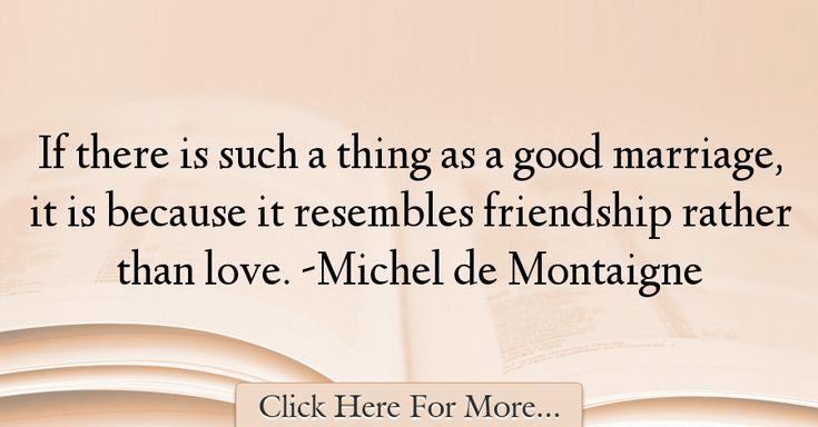 Michel de Montaigne Quotes About Love - 43655