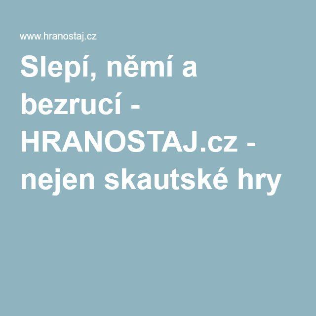 Slepí, němí a bezrucí - HRANOSTAJ.cz - nejen skautské hry