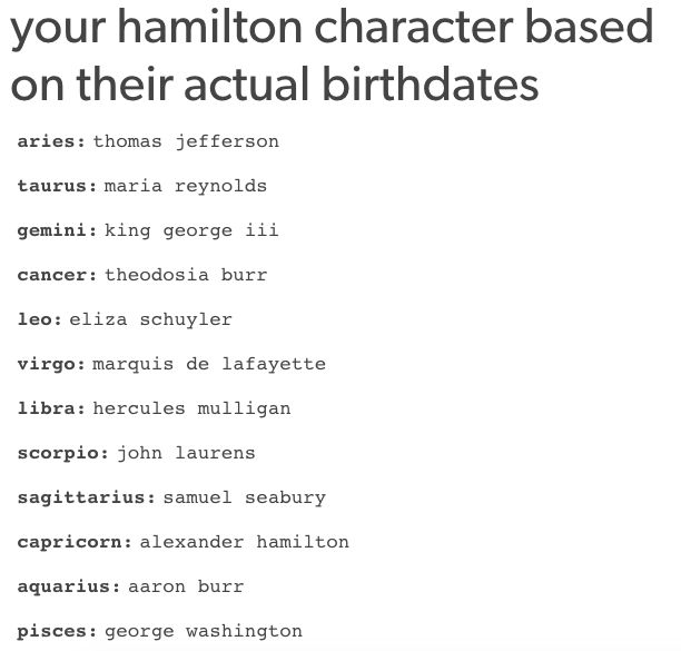 "These ones are historically accurate. | 13 ""Hamilton"" Horoscopes From Tumblr You Didn't Know You Needed"