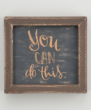 Another great find on #zulily! 'You Can Do This' Framed Board #zulilyfinds