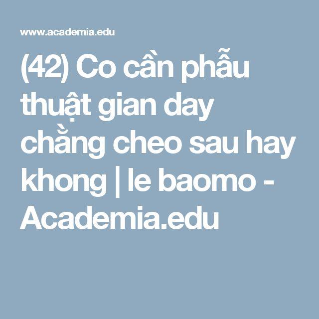 (42) Co cần phẫu thuật gian day chằng cheo sau hay khong | le baomo - Academia.edu