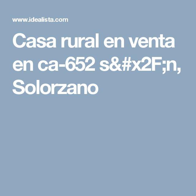 Casa rural en venta en ca-652 s/n, Solorzano