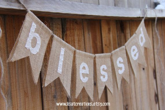 Blessed Burlap Banner by LisaTCreations on Etsy, $20.00