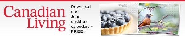 Download our June 2013 desktop calendars - Canadian Living