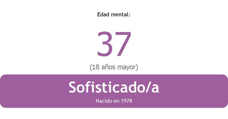Mi edad mental es 37 - ¿Y la tuya?