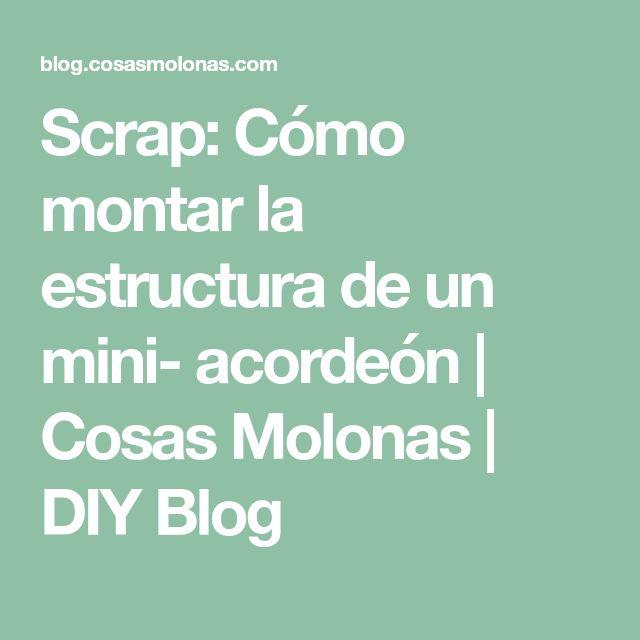 Scrap: Cómo montar la estructura de un mini- acordeón | Cosas Molonas | DIY Blog