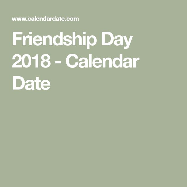 Friendship Day 2018 - Calendar Date