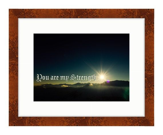 You are My Strength  - Bible Verse Art - Psalm 22 by RandomOasis