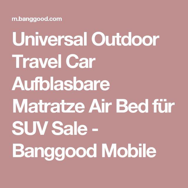 Universal Outdoor Travel Car Aufblasbare Matratze Air Bed für SUV Sale - Banggood Mobile