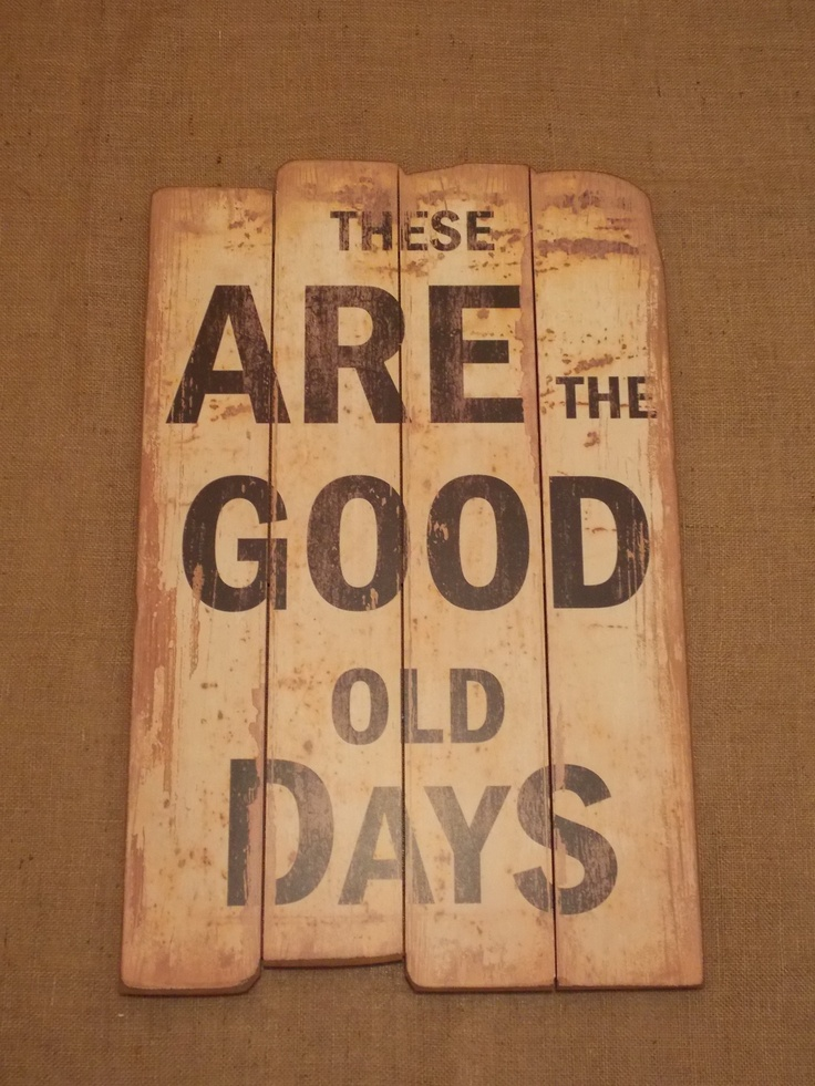 Large White Wooden Rustic These are the Good Old Days Wall Art, £39.95