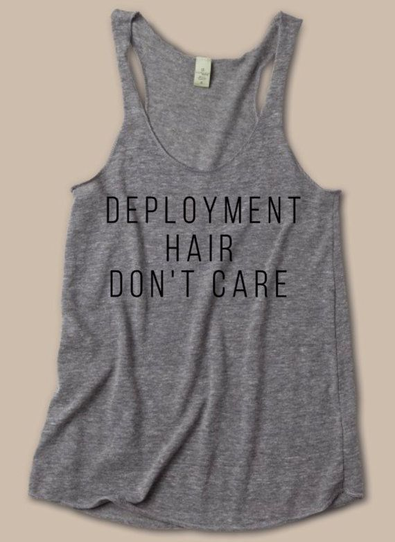 Deployment Hair Don't Care Racerback by MilesApartForNow on Etsy